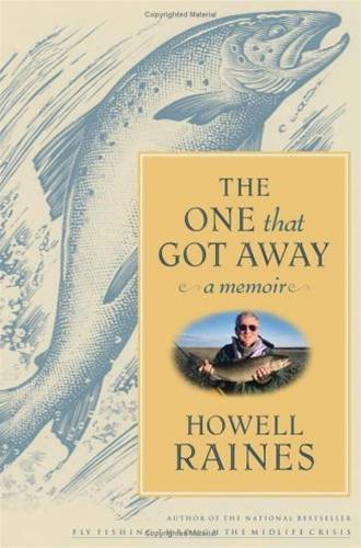 The One that Got Away By: Howell Raines