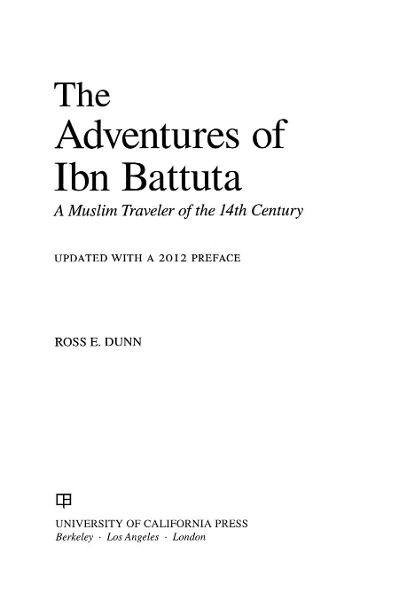 The Adventures of Ibn Battuta By: Ross E. Dunn