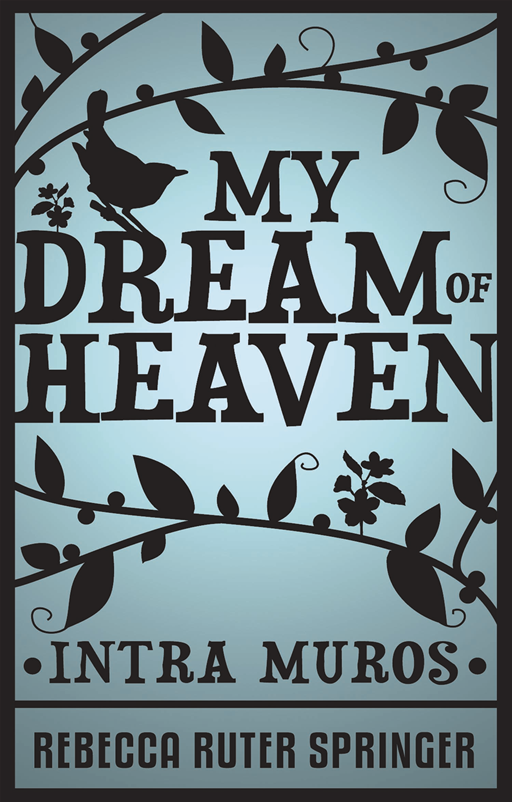 My Dream Of Heaven By: Rebecca Ruter Springer