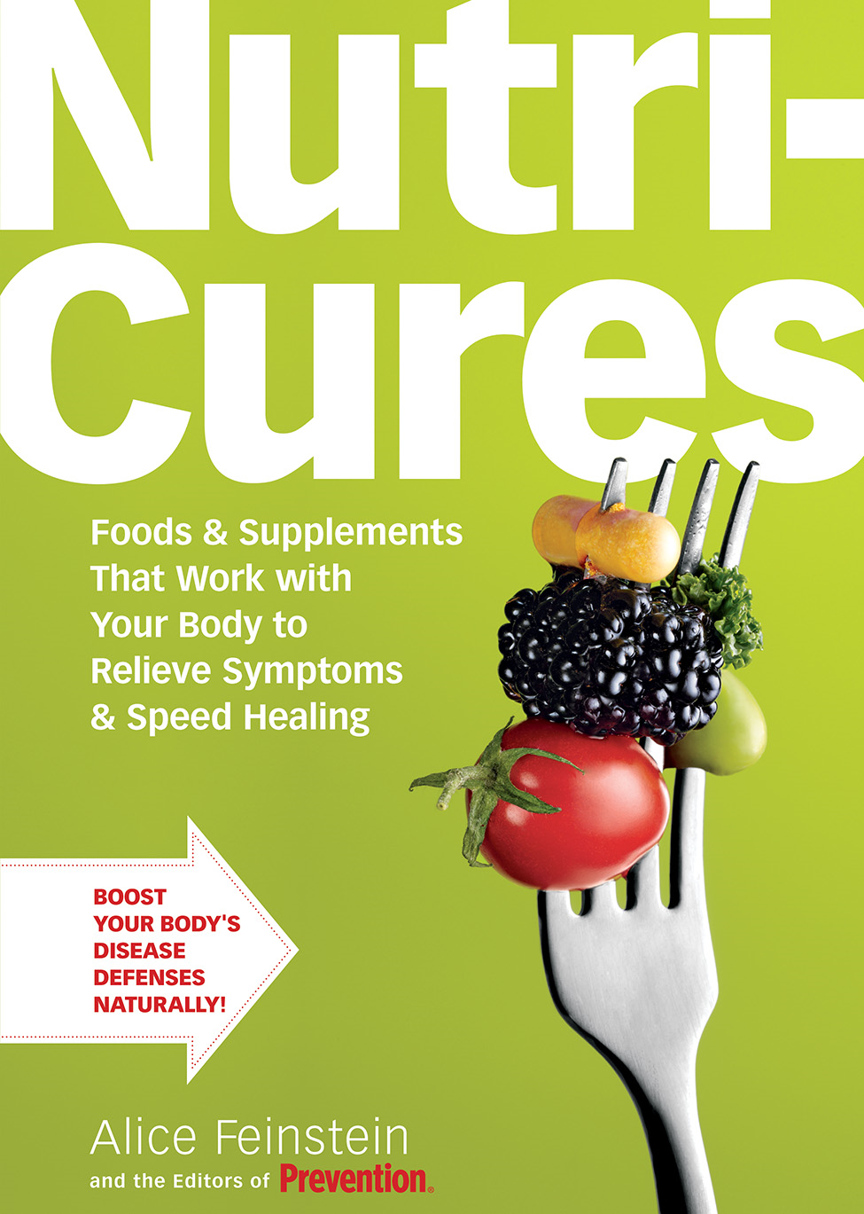 NutriCures By: Alice Feinstein,Editors of Prevention