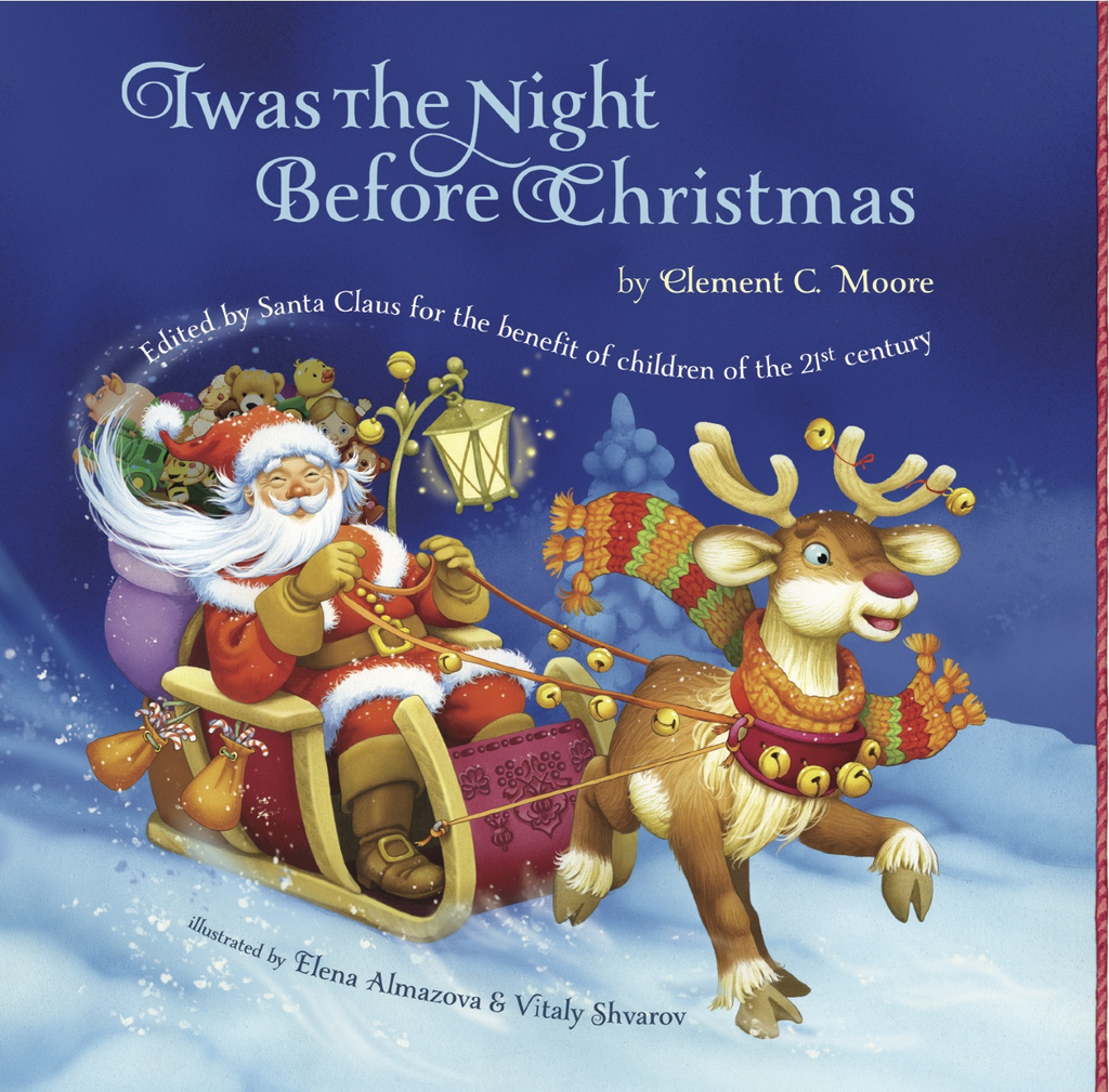 Twas The Night Before Christmas By: Clement C. Moore