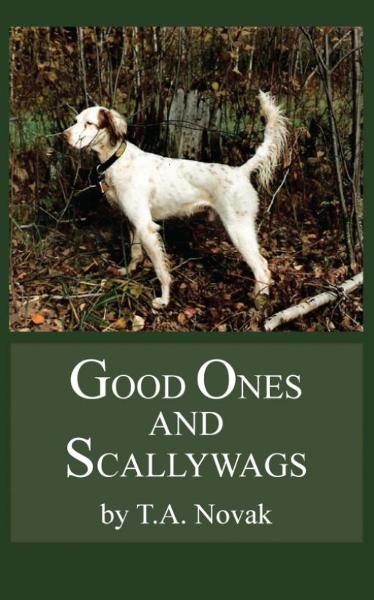 Good Ones and Scallywags By: T. A. Novak