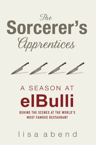 The Sorcerer's Apprentices A Season at el Bulli