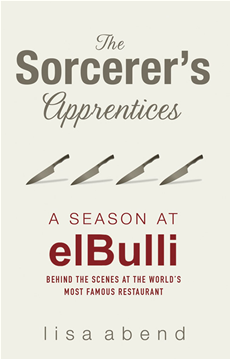 The Sorcerer's Apprentices A Season at el Bulli