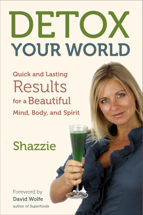 Detox Your World By: Shazzie