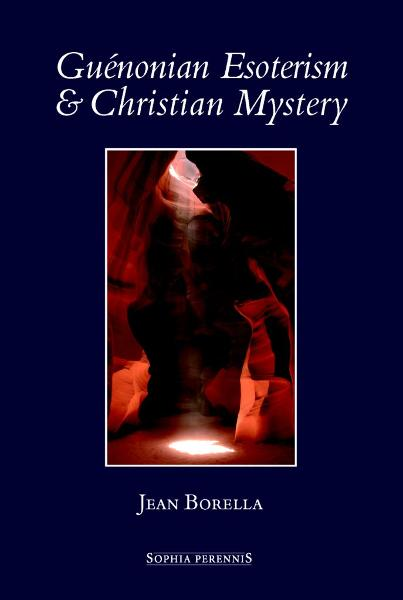 Guénonian Esoterism And Christian Mystery