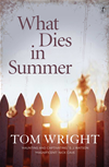 What Dies In Summer: