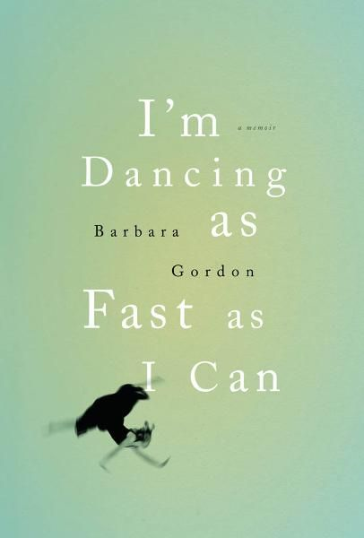 I'm Dancing as Fast as I Can By: Gordon, Barbara