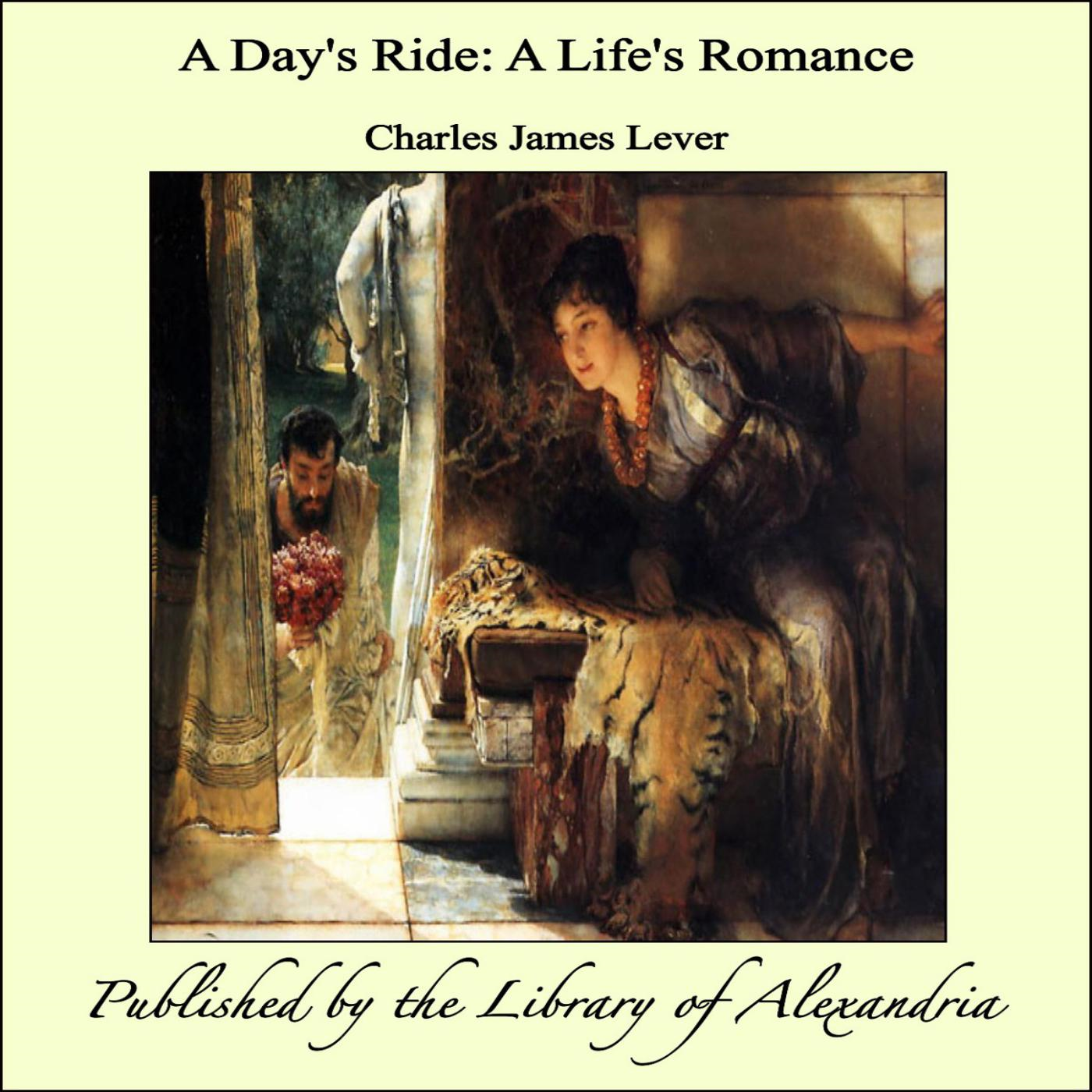 Charles James Lever - A Day's Ride: A Life's Romance