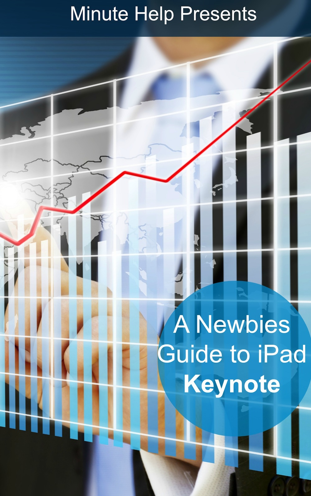 A Newbies Guide to iPad Keynote (iOS 6 Update) By: Minute Help Guides