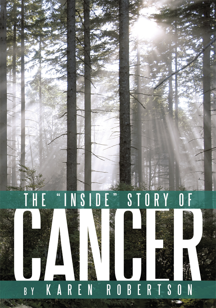"The ""Inside"" Story of Cancer By: Karen Robertson"