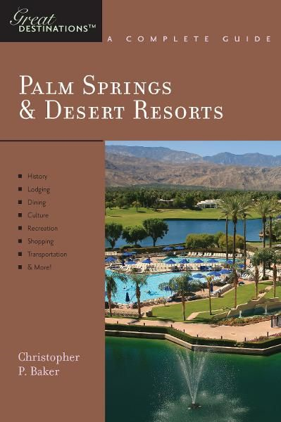 Explorer's Guide Palm Springs & Desert Resorts: A Great Destination (Explorer's Great Destinations)