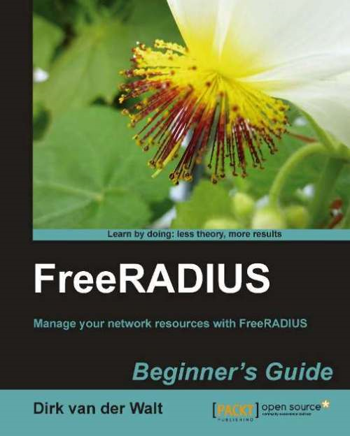 FreeRADIUS Beginner's Guide By: Dirk van der Walt