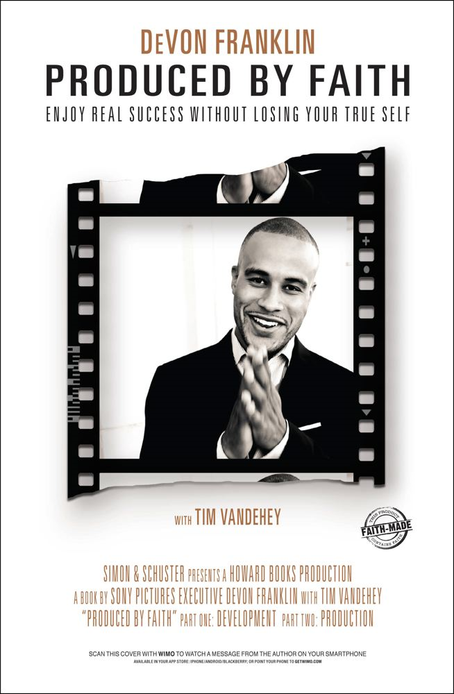 Produced by Faith By: DeVon Franklin