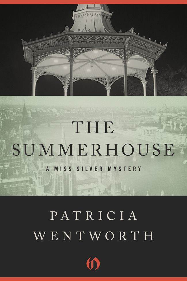 The Summerhouse By: Patricia Wentworth