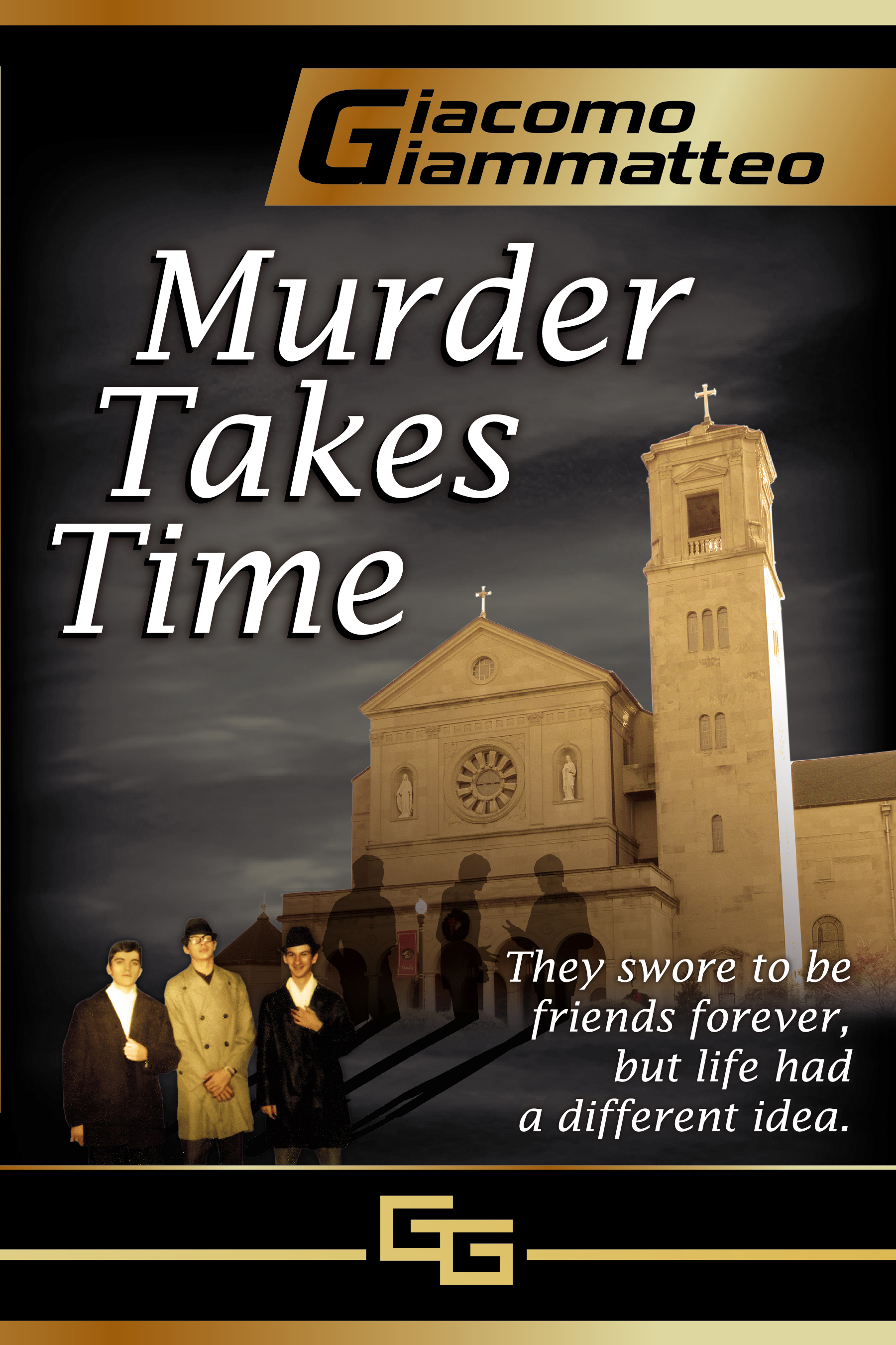 MURDER TAKES TIME By: Giacomo Giammatteo