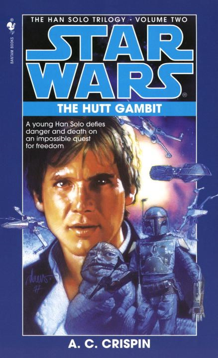The Hutt Gambit: Star Wars (The Han Solo Trilogy) By: A.C. Crispin