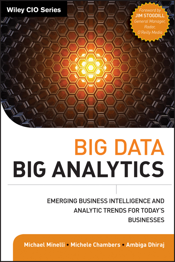Big Data, Big Analytics By: Ambiga Dhiraj,Michael Minelli,Michele Chambers