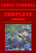 Complete Lewis Carroll Fantasy Collection