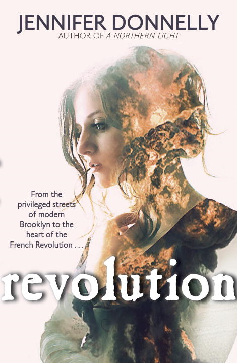 Revolution By: Jennifer Donnelly
