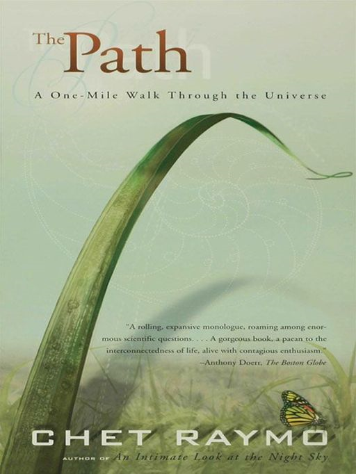 The Path: A One-Mile Walk Through the Universe By: Chet Raymo