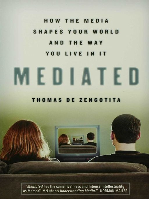Mediated By: Thomas de Zengotita