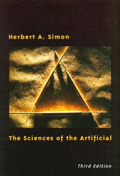 The Sciences of the Artificial, third edition By: Herbert A. Simon