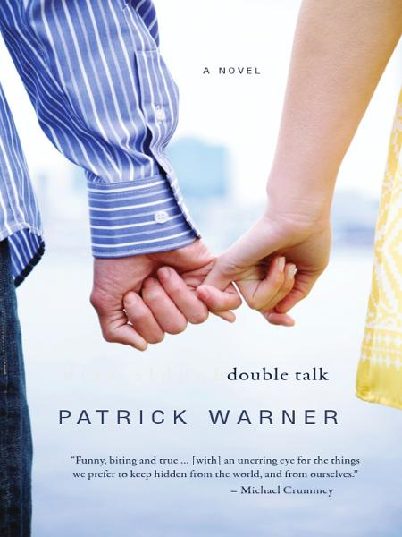 Double Talk By: Patrick Warner