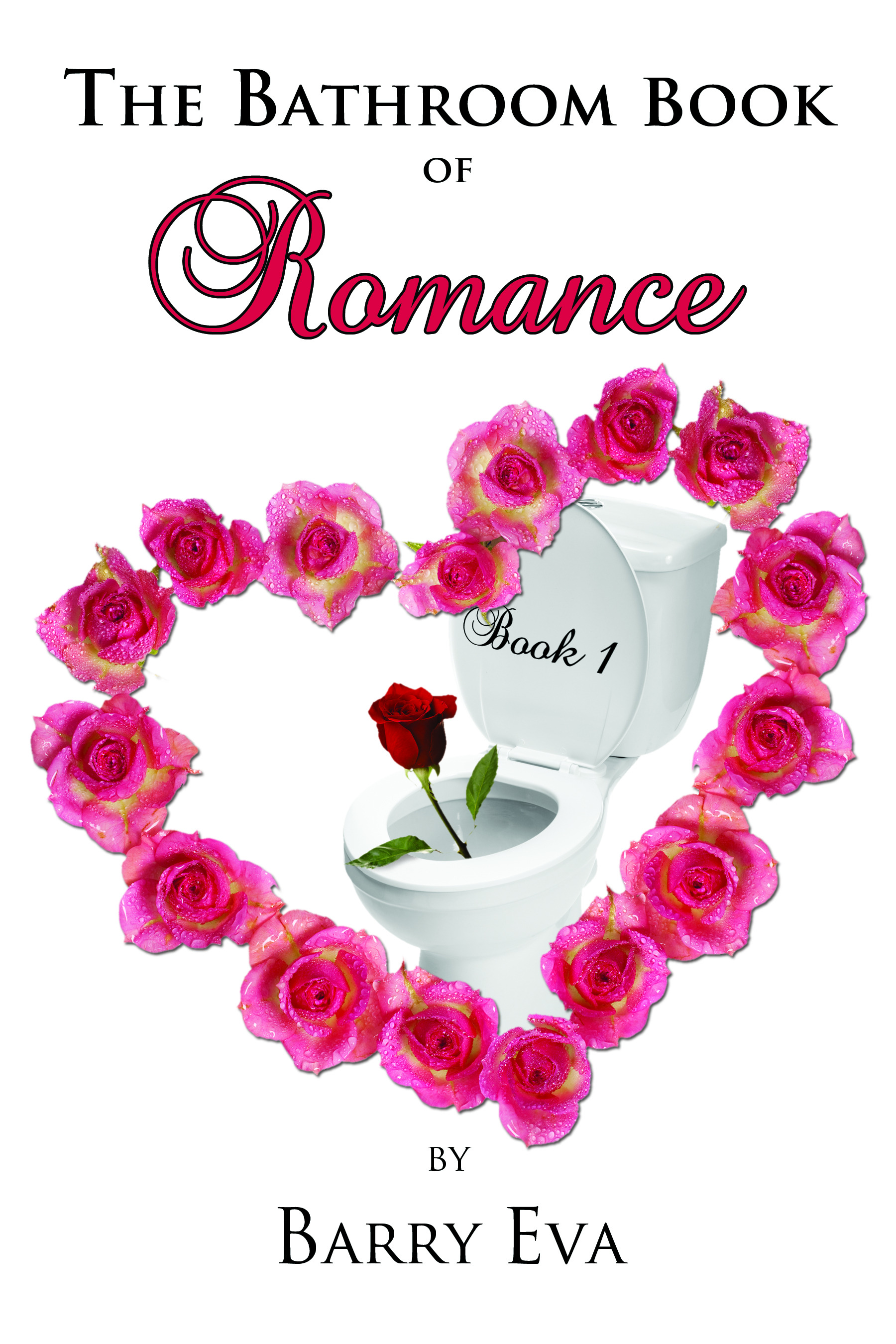 The Bathroom Book of Romance: Book One