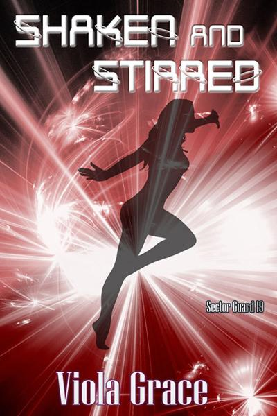 Shaken and Stirred By: Viola Grace