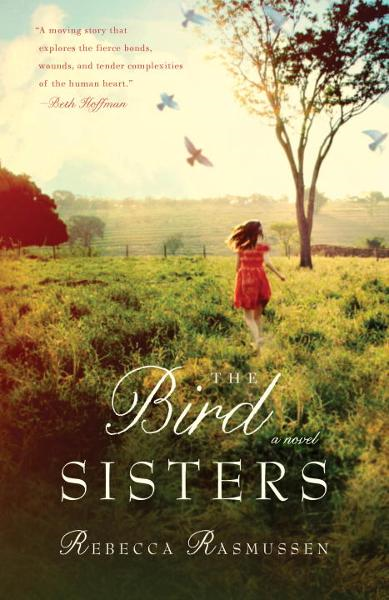 The Bird Sisters By: Rebecca Rasmussen