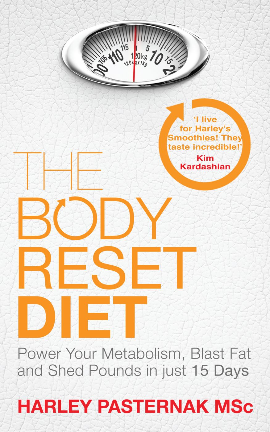 The Body Reset Diet By: Harley Pasternak