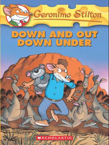 Geronimo Stilton #29: Down and Out Down Under By: Geronimo Stilton