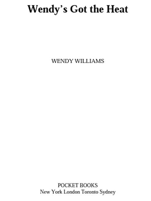 Wendy's Got the Heat By: Wendy Williams