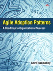 Agile Adoption Patterns By: Amr Elssamadisy