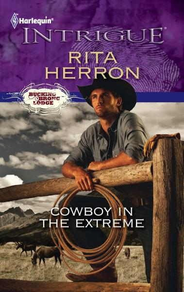 Cowboy in the Extreme By: Rita Herron