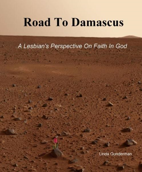Road To Damascus, A Lesbian's Perspective On Faith In God