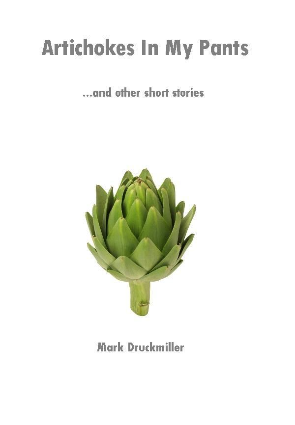 Artichokes In My Pants and other short stories