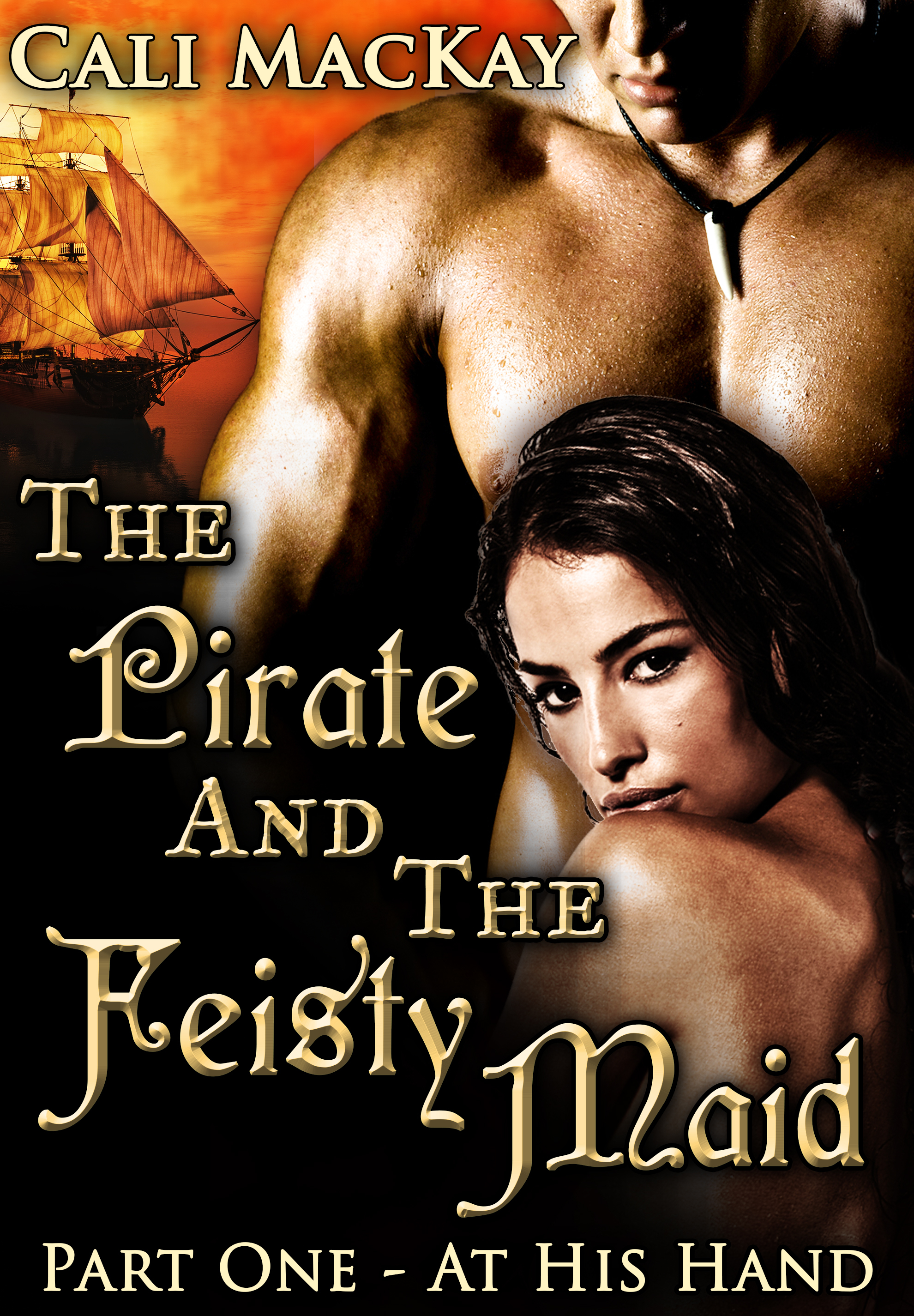 The Pirate and the Feisty Maid--  Part One—At His Hand