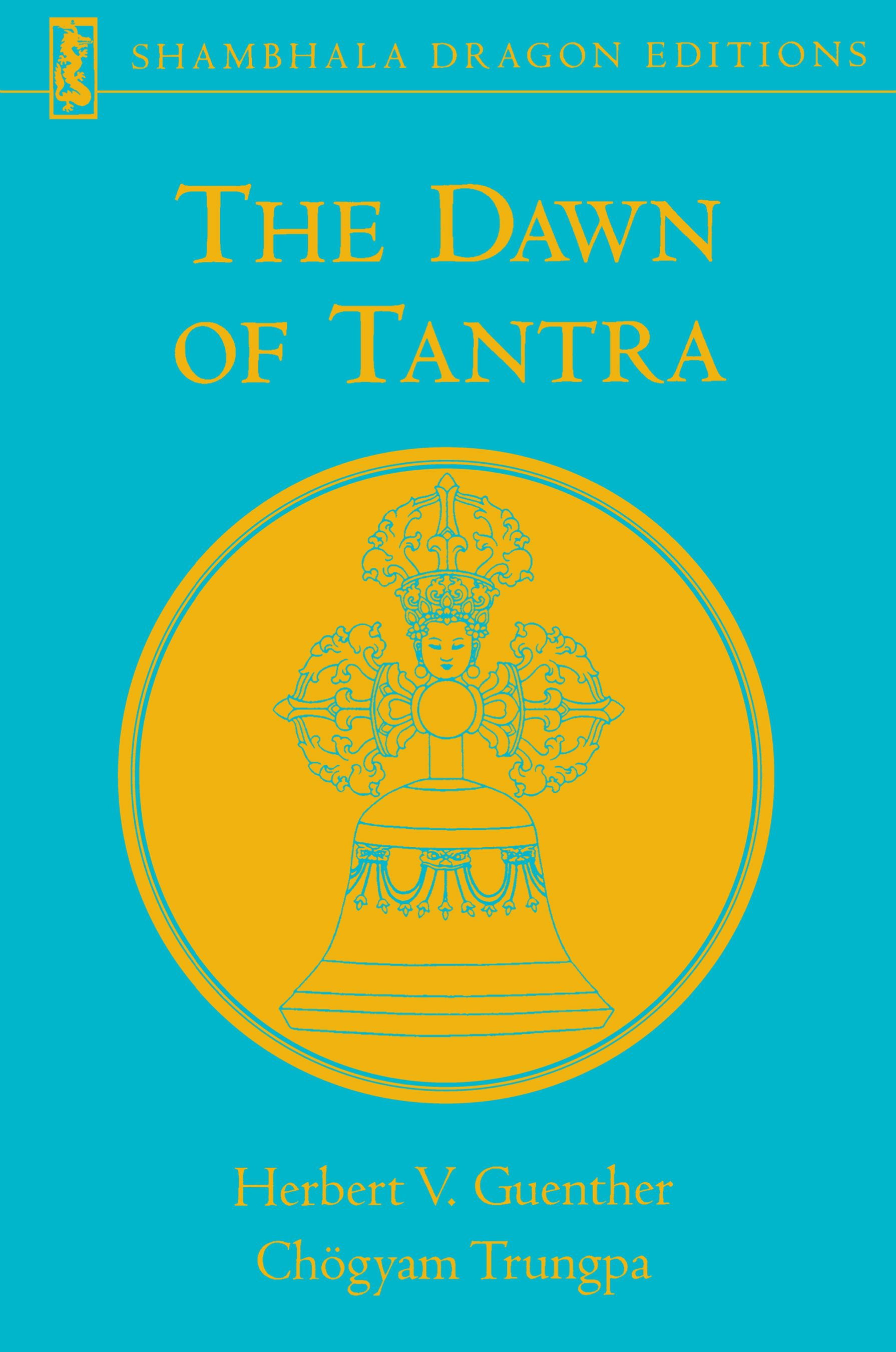 The Dawn of Tantra By: Herbert V. Guenther,Chogyam Trungpa