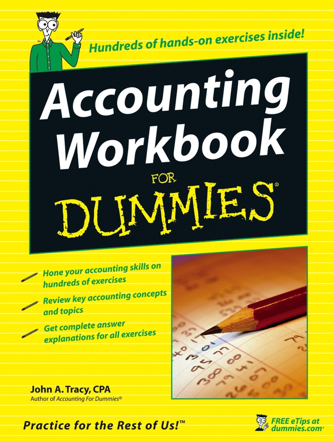 Accounting Workbook For Dummies By: John A. Tracy CPA