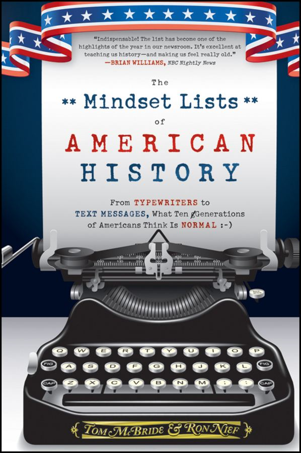 The Mindset Lists of American History By: Ron Nief,Tom McBride