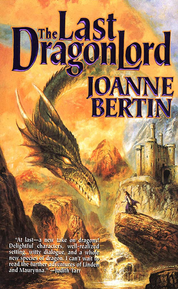 The Last Dragonlord By: Joanne Bertin