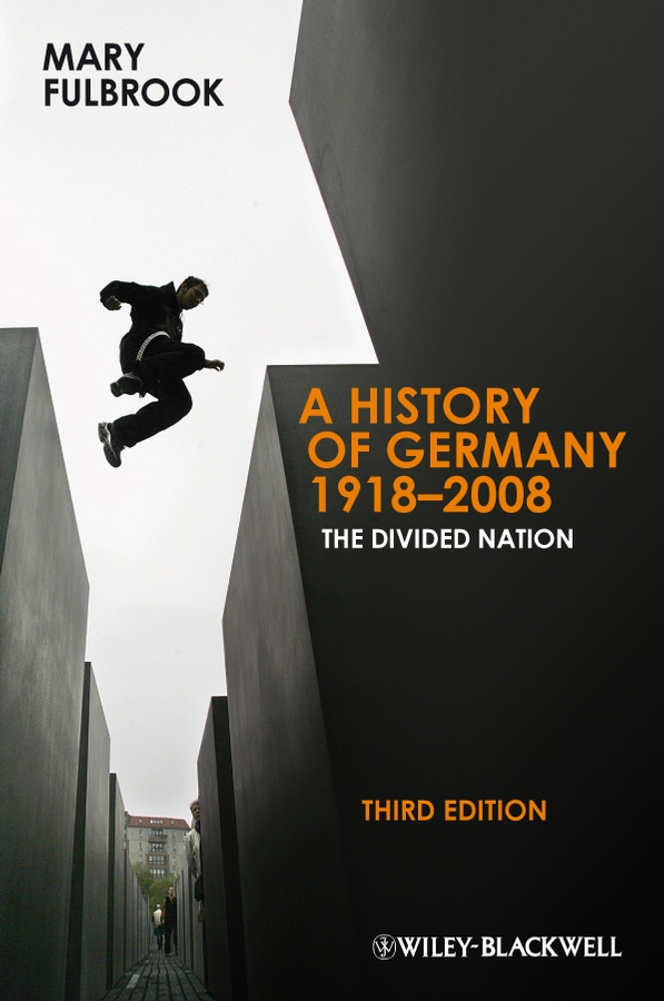 A History of Germany 1918-2008 By: Mary Fulbrook
