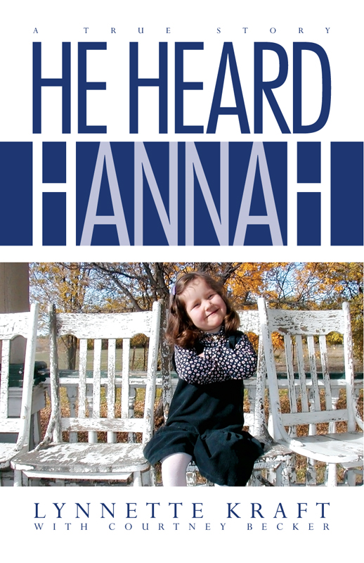 He Heard Hannah By: Lynnette Kraft
