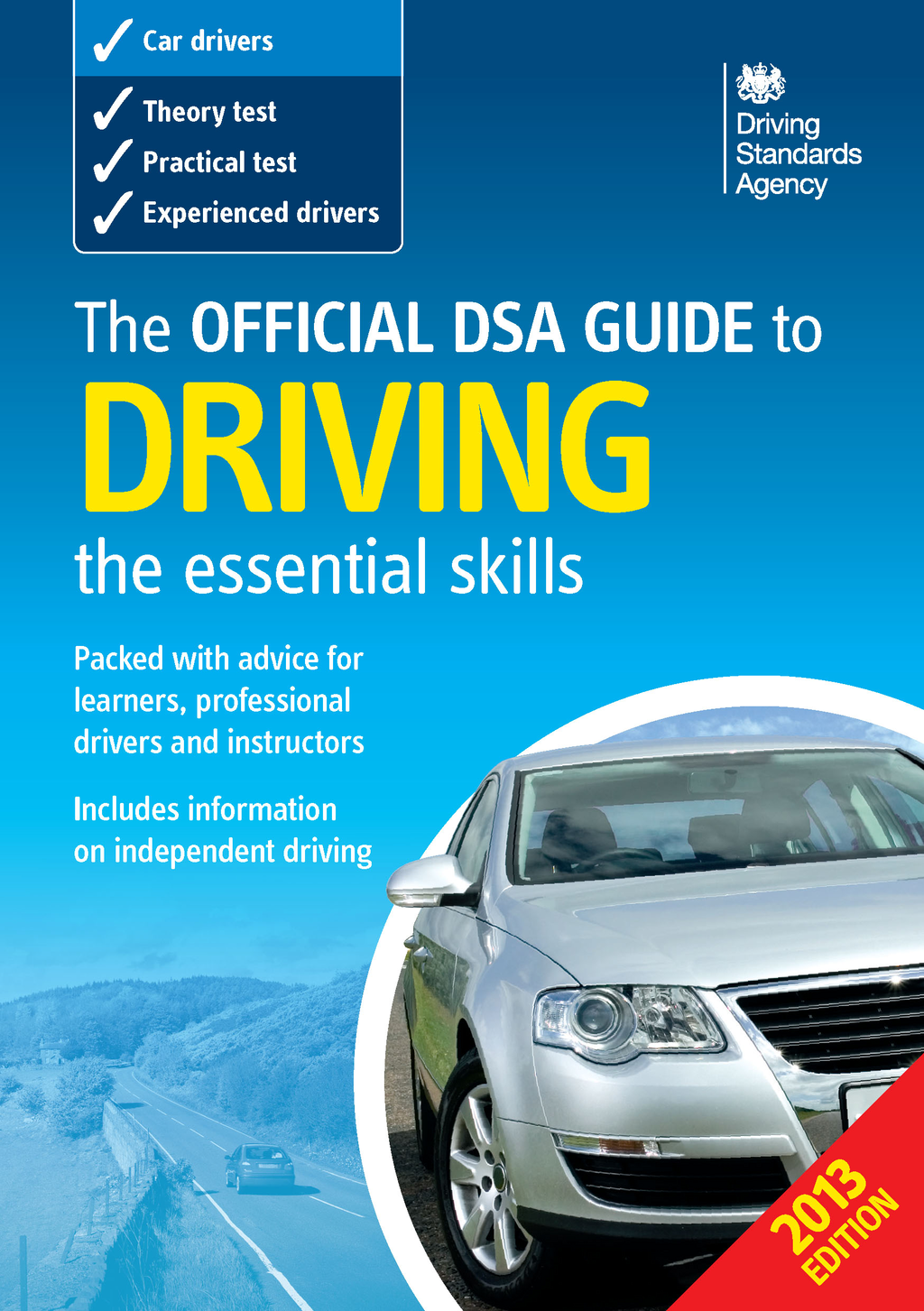 The Official DSA Guide to Driving By: Driving Standards Agency Executive Agency of the Department for Transport