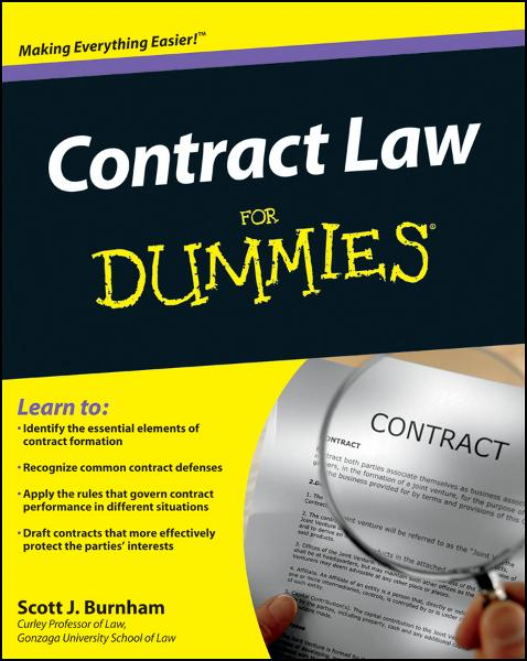 Contract Law For Dummies By: Scott J. Burnham