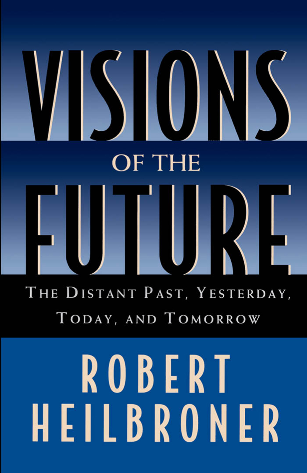 Visions of the Future:The Distant Past, Yesterday, Today, and Tomorrow