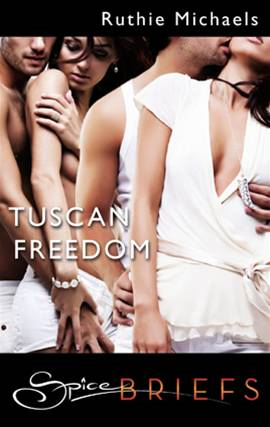 Tuscan Freedom By: Ruthie Michaels