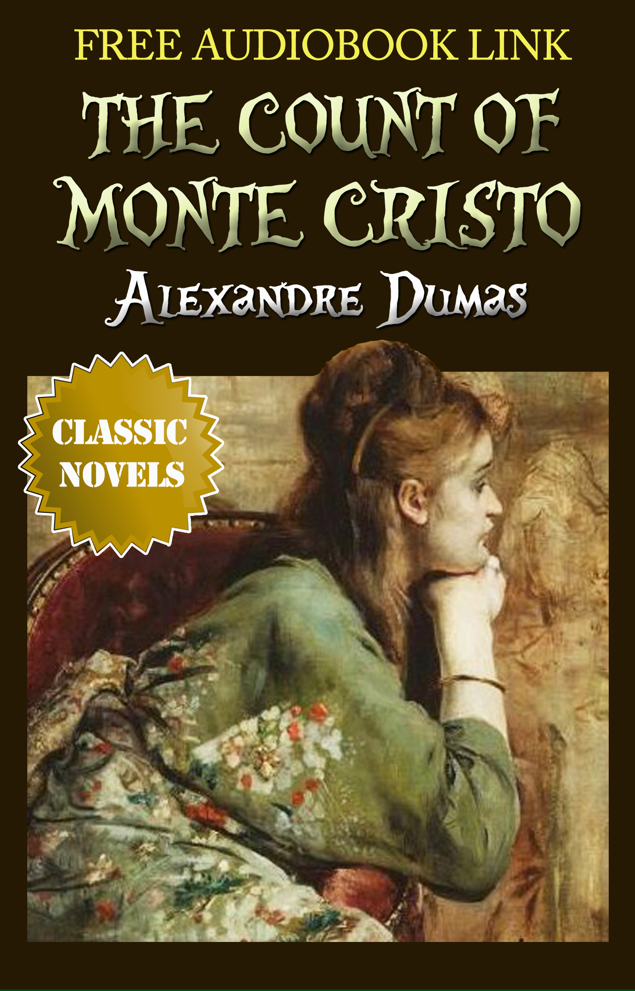 THE COUNT OF MONTE CRISTO Classic Novels: New Illustrated [Free Audio Links] By: Alexandre Dumas